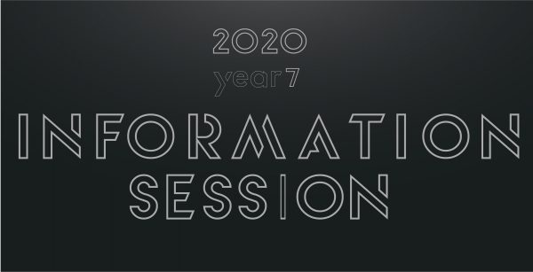 Year 7, 2020 Information Session
